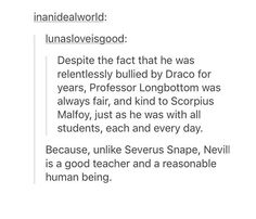 Because unlike Severus Snape, Neville realizes that Scorpius is not predisposed to act just like his father had.