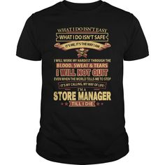 I Am A Store Manager Till I Die T- Shirt  Hoodie Store Manager