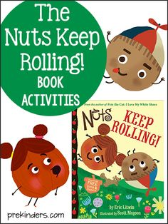 Activities to go with the book, The Nuts Keep Rolling, by Eric Litwin. Includes a story sequencing printable, and links to download the story's dance song