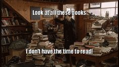 "GIF: ""Look at all these books I don't have the time to read!"""