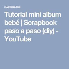 Tutorial mini album bebé | Scrapbook paso a paso (diy) - YouTube