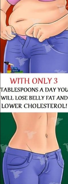 WITH ONLY 3 TABLESPOONS A DAY, YOU WILL LOSE BELLY FAT AND LOWER CHOLESTEROL – Toned