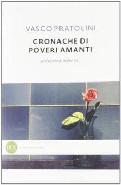 Cronache di poveri amanti (Paperback): Vasco Pratolini