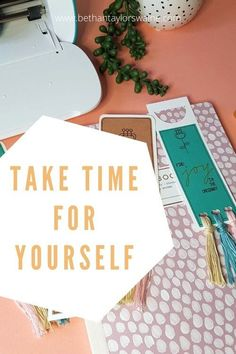 Take Time For Yourself - mental wellbeing, crafting, time on your own, Cricut - Bethan Taylor-Swaine, London wellbeing, movement, lifestyle blog Getting More Energy, Finding A Hobby, Mental Health Advocate, Balanced Life, Time Management Tips, Normal Life, Time Out, New Hobbies, Physical Activities