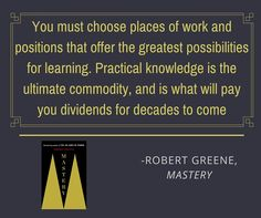 Mastery Quotes by Robert Greene  The book examines the lives of great historical figures—such as Charles Darwin, Mozart, and Henry Ford—and contemporary leaders—such as Paul Graham and Freddie Roach—and distills the traits and universal ingredients that made them masters