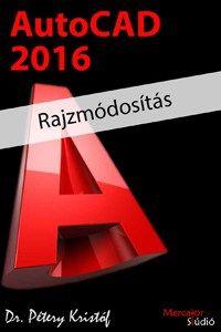 AutoCAD 2016 – Rajzmódosítás (angol)