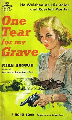 One Tear for My Grave novel by Mike Roscoe pulp cover art by Robert Maguire woman dame gun pistol revolver body corpse danger