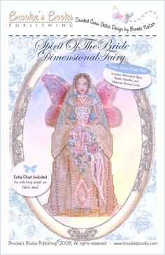 Spirit Of The Bride Fairy Chart Pack   $13.00 - Includes Shipping  Includes: 14 count brown & Metallic Silver perforated paper, glass seed beads, tapestry and beading needles, and charted design with complete finishing instructions.