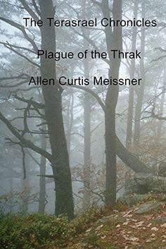 The Terasrael Chronicles: Plague of the Thrak by Allen Curtis Meissner http://www.amazon.com/dp/B010T5705I/ref=cm_sw_r_pi_dp_dLvLvb1CS83X8