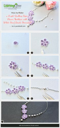 How to Make a Purple Quilling Paper Flower Necklace with White Pearl Beads Decorated from LC.Pandahall.com