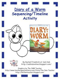 This is a reading activity focusing on sequencing that can be used as a stand-alone activity to accompany a read-aloud of Diary of a Worm by Doreen...