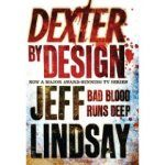 Dexter by Design ~ by Jeff Lindsay
