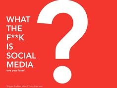 what-the-fk-is-social-media-one-year-later by Marta Kagan via Slideshare