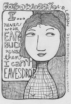 Ear buds, FOG OF WORRY, cartoon, cartoons, comic, comics, web comic, webcomic, Laughing Redhead Studio, Teresa Roberts Logan