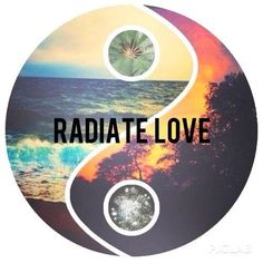 Let our mission be to radiate love and light from the depths of our being into the depths of others~