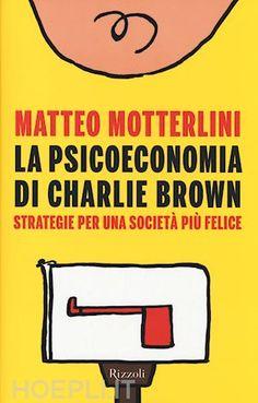 """Our Menthor Domenico Schillaci suggests """"La Psicoeconomica di Charlie Brown"""" by Matteo Motterlini"""