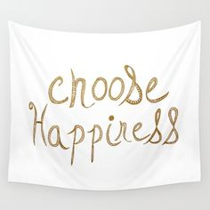 Choose Happiness Gold Edition Wall Tapestry by Sandra Arduini. Worldwide…