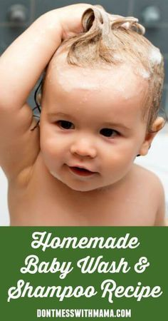 Natural Homemade Baby Wash and Shampoo - ditch store-bought baby shampoo that contain harmful and toxic ingredients - make your own with this simple recipe that's toxin-free - DontMesswithMama.com
