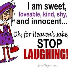 sweet kind and shy funny quotes quote funny quote funny quotes humor Girly Quotes, Cute Quotes, Funny Sayings, True Sayings, Funny Cartoons, Funny Jokes, Sarcastic Quotes, Girls Be Like, I Laughed