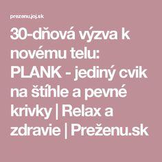 30-dňová výzva k novému telu: PLANK - jediný cvik na štíhle a pevné krivky | Relax a zdravie | Preženu.sk