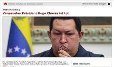 """O jornal alemão """"Der Spiegel"""" destaca """"Presidente da Venezuela está morto"""" na manchete de seu site. O presidente venezuelano, Hugo Chávez, morreu nesta terça-feira aos 58 anos, vítima de um câncer na região pélvica, com o qual convivia há cerca de um ano e meio"""