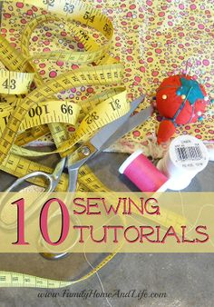 Family Home and Life: 10 Sewing Tutorials