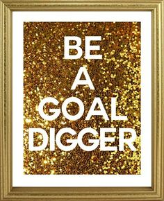 Gitter Goal Digger Printable Wall Decor 8x10 by WildHeartPrints, $5.00
