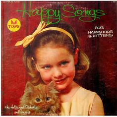 """""""Happy Songs (For Happy Kids & Kittens)"""", The Hollywood Orchestra and Singers, Tops Records - vintage album cover Cd Cover Art, Lp Cover, Vinyl Cover, Worst Album Covers, Bad Album, Happy Song, Kool Kids, Child Smile, Stare Into The Abyss"""