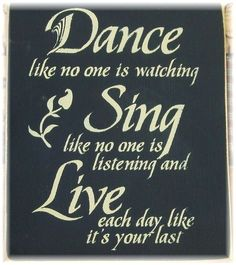 Dance like no one is watching Sing like no one by pattisprimitives, $18.00