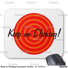 Shop Keep on Clicking Concentric Circles Mouse Pad created by JFJPhoto. Keep On, New Employee, Custom Mouse Pads, Marketing Materials, Circles, Create, Design