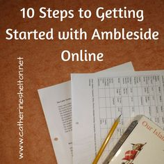 10 Steps to Getting Started with Ambleside Online
