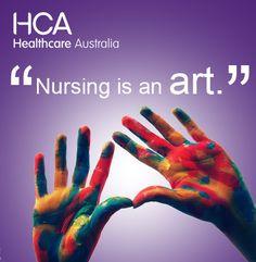 Nursing is an art.