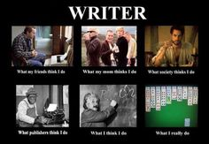 Writer...cute. I am a writer..and this pretty much sums it up...except I play on Pinterest...not card games :)