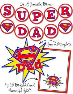Super Dad Printables for Father's Day {banner, card, Tshirt} Fathers Day Banner, Cool Fathers Day Gifts, Diy Father's Day Gifts, Father's Day Diy, Fathers Day Crafts, Fathers Day Shirts, Happy Fathers Day, Dad Gifts, Father's Day Printable
