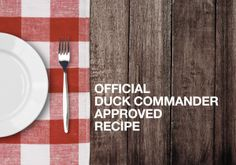 Official Duck Commander approved wild game recipes