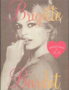 「Brigitte Bardot」  永遠のファッションアイコン、  ブリジット・バルドー!  B.B.の全てが分かる完全スタイル・フォトブック!
