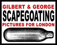 Gilbert & George SCAPEGOATING PICTURES for London Bermondsey 2014 | White Cube