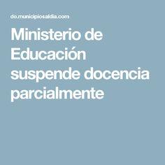 Ministerio de Educación suspende docencia parcialmente