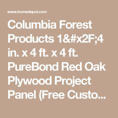 Columbia Forest Products 1/4 in. x 4 ft. x 4 ft. PureBond Red Oak Plywood Project Panel (Free Custom Cut Available) 2564 at The Home Depot - Mobile