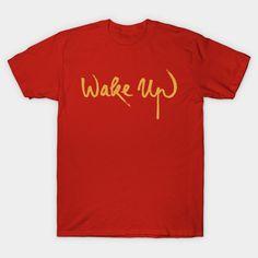 Buddha Shirt - Buddhist T-Shirt - WAKE UP SHIRT T-Shirt  #birthday #gift #ideas #birthyears #presents #image #photo #shirt #tshirt #sweatshirt #hoodie #christmas