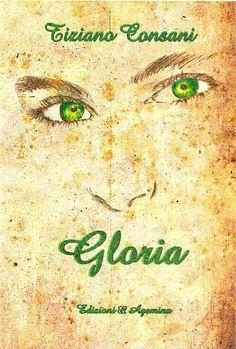 Gloria di Tiziano Consani – prefazione di Marzia Carocci