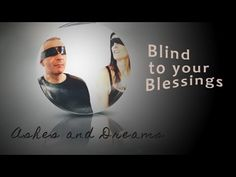 Ashes and Dreams - Blind to Your Blessings (Lyrics) | ElectroChill | Bea...
