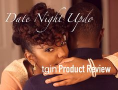 A Date Night Updo/tgin Product Review