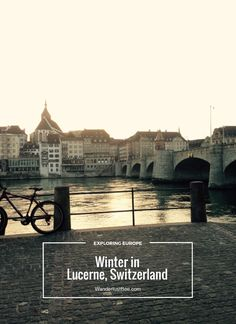 A Winter break in Lucerne, Basel, Switzerland, One of my best holidays European breaks to date! Catching the Eurotrain, Christmas markets, enjoying local delicacies cheese and chocolate the holiday of dreams!!