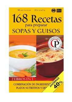 168 recetas para preparar sopas y guisos