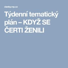 Týdenní tematický plán – KDYŽ SE ČERTI ŽENILI Aa School, School Clubs, Drake, Advent, Kindergarten, How To Plan, Education, Children, Christmas Time