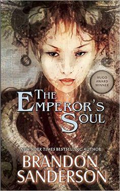 The Emperor's Soul (Hugo Award Winner - Best Novella): Brandon Sanderson: 9781616960926: Amazon.com: Books