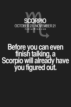 23 Zodiac Mind SCORPIO Personality & Traits Quotes (2015). #1 Scorpio can be very understanding and forgiving to their loved one. In return wants compassion and nothing more...#2. Scorpio will always appear to have a tough surface. However, they feel emotions more deeply than any of the zodiac signs...