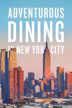 Check out this list of New York's most adventurous dining destinations!