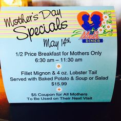 Mothers Day is around the corner All Mom's Get 1/2 PRICE for Breakfast... And get a $5 GiftCard! Dinner for all Mom's Filet and LobsterPlus a $5 GiftCard!!! #MelsDiner #SWFL #American #Restaurant #Diner #Breakfast #Brunch #Lunch #Dinner #DinerFood #Desserts #Drinks